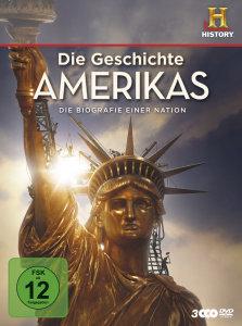 Die Geschichte Amerikas - Die Biografie einer Nation