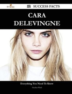 Cara Delevingne 32 Success Facts - Everything You Need to Know a