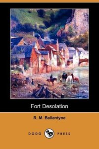 Fort Desolation (Dodo Press)
