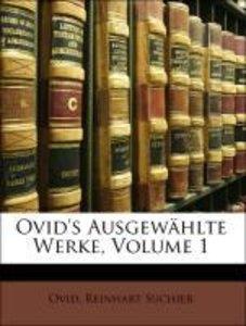 Ovid's ausgewählte Werke, Erster Band