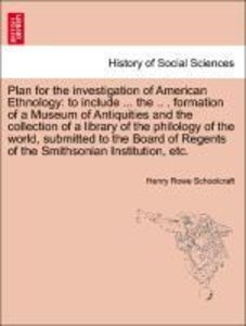 Plan for the investigation of American Ethnology: to include ...