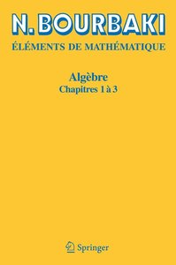 Eléments de Mathématique. Algèbre 1-3