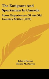 The Emigrant And Sportsman In Canada