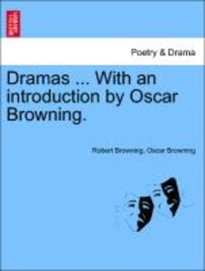 Dramas ... With an introduction by Oscar Browning.
