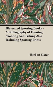 Illustrated Sporting Books - A Bibliography of Hunting, Shooting