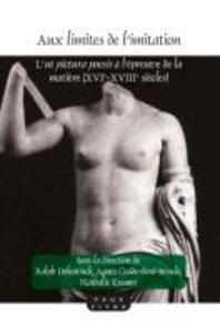 """Aux Limites de L Imitation: L """"Ut Pictura Poesis"""" A L Epreuve de"""