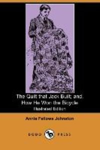 The Quilt That Jack Built; And, How He Won the Bicycle (Illustra