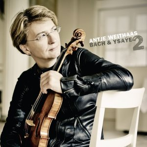 Antje Weithaas-Bach & Ysaye Vol.2