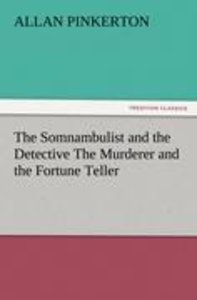 The Somnambulist and the Detective The Murderer and the Fortune