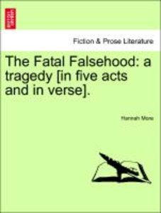 The Fatal Falsehood: a tragedy [in five acts and in verse].