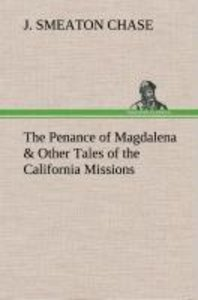 The Penance of Magdalena & Other Tales of the California Mission