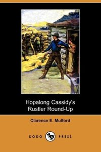 Hopalong Cassidy's Rustler Round-Up (Aka Bar-20) (Dodo Press)