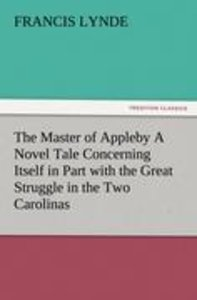 The Master of Appleby A Novel Tale Concerning Itself in Part wit