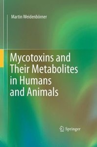 Mycotoxins and their Metabolites in Humans and Animals