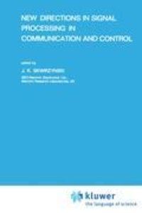 New Directions in Signal Processing in Communication and Control
