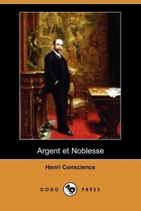 Argent Et Noblesse (Dodo Press)