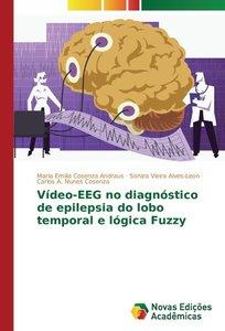 Vídeo-EEG no diagnóstico de epilepsia do lobo temporal e lógica