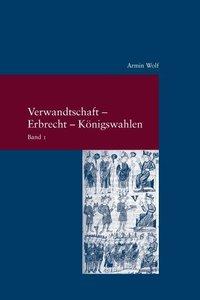 Verwandtschaft - Erbrecht - Königswahlen 2 Bde.