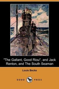 The Gallant, Good Riou, and Jack Renton, and the South Seaman (D