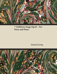 7 Childrens Songs Op.61 - For Voice and Piano