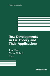 New Developments in Lie Theory and Their Applications