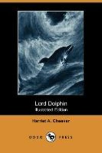 Lord Dolphin (Illustrated Edition) (Dodo Press)