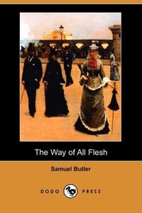 The Way of All Flesh (Dodo Press)