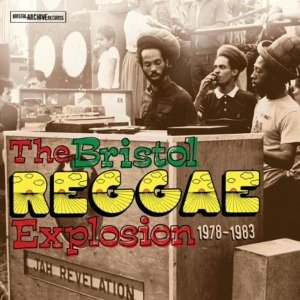 The Bristol Reggae Explosion (1978-1983)