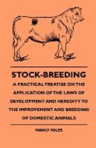 Stock-Breeding - A Practical Treatise On The Application Of The