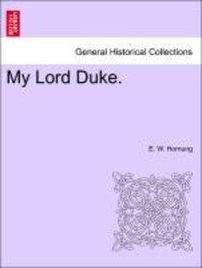 My Lord Duke.