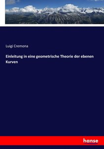 Einleitung in eine geometrische Theorie der ebenen Kurven