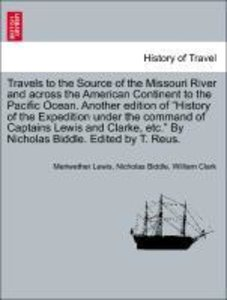 Travels to the Source of the Missouri River and across the Ameri
