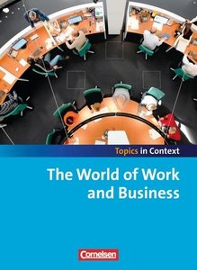 Context 21 - Topics in Context. The World of Work and Business.