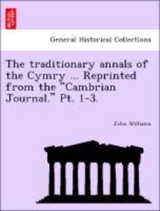 "The traditionary annals of the Cymry ... Reprinted from the ""Cam"