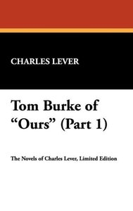 Tom Burke of Ours (Part 1)