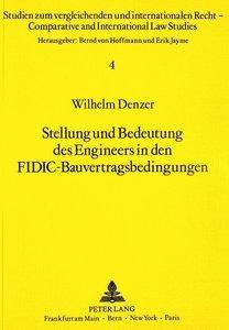 Stellung und Bedeutung des Engineers in den FIDIC-Bauvertragsbed