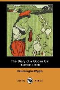 The Diary of a Goose Girl (Illustrated Edition) (Dodo Press)