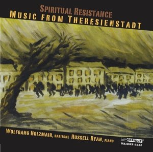 Spiritual Resistance/Music From Theresienstadt