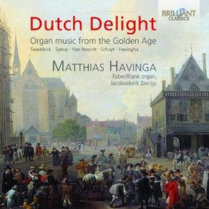Dutch Delight:Organ Music From The Golden Age