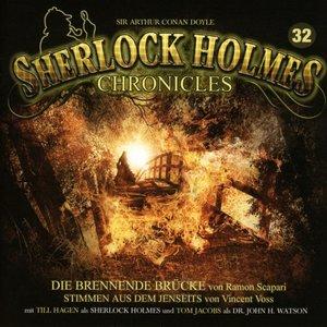 Sherlock Holmes Chronicles 32-Die Brennende Brücke