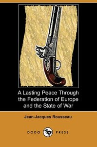 A Lasting Peace Through the Federation of Europe and the State o