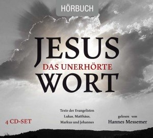Jesus - Das unerhörte Wort