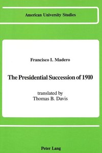 The Presidential Succession of 1910