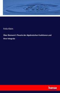Über Riemann's Theorie der Algebraischen Funktionen und ihrer In