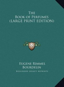 The Book of Perfumes (LARGE PRINT EDITION)