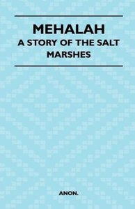 Mehalah - A Story of the Salt Marshes