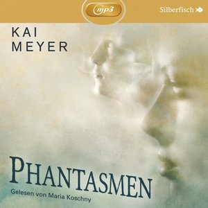 Kai Meyer: Phantasmen