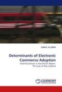 Determinants of Electronic Commerce Adoption