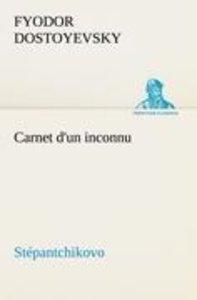 Carnet d'un inconnu (Stépantchikovo)
