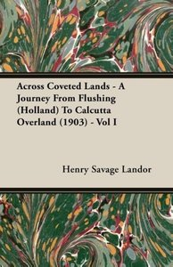 Across Coveted Lands - A Journey From Flushing (Holland) To Calc